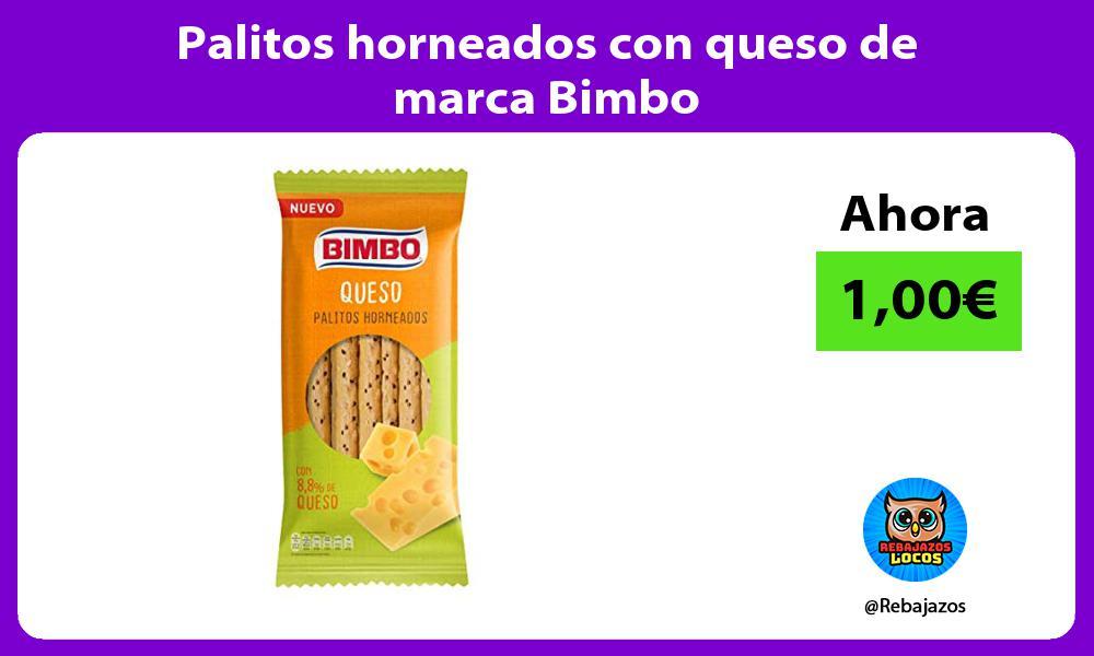 Palitos horneados con queso de marca Bimbo