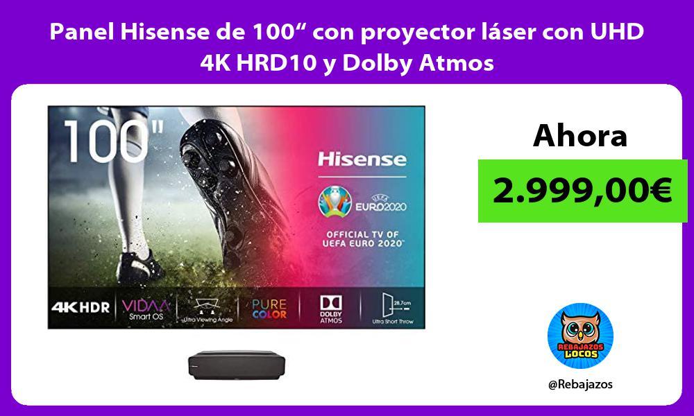 Panel Hisense de 100 con proyector laser con UHD 4K HRD10 y Dolby Atmos