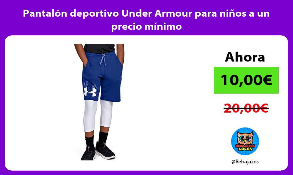 Pantalon deportivo Under Armour para ninos a un precio minimo