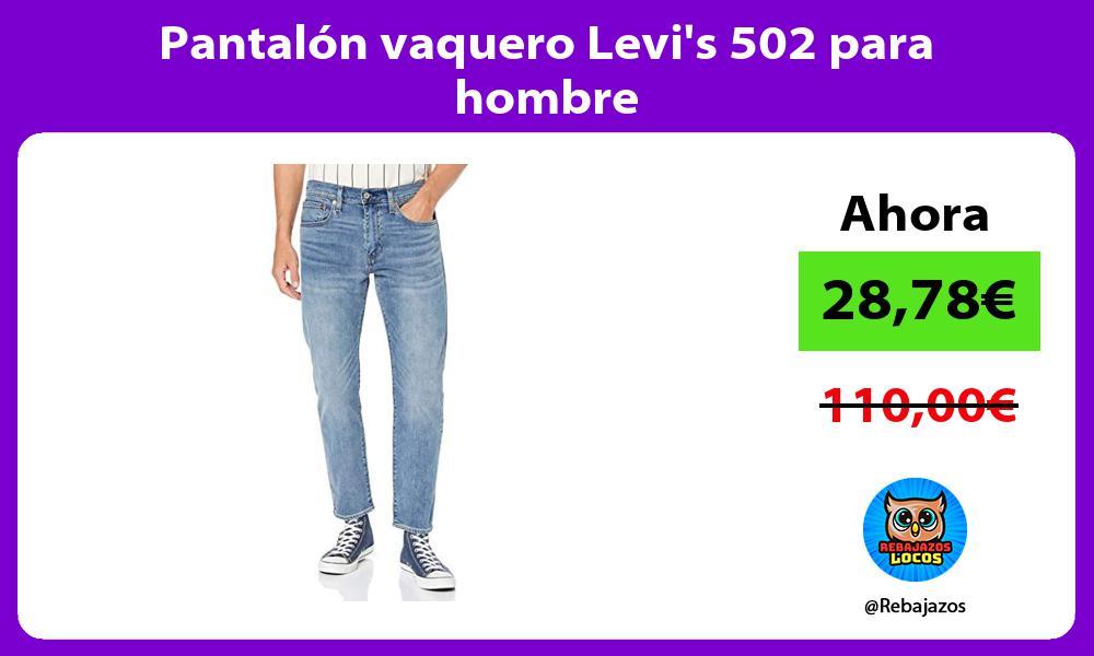 Pantalon vaquero Levis 502 para hombre
