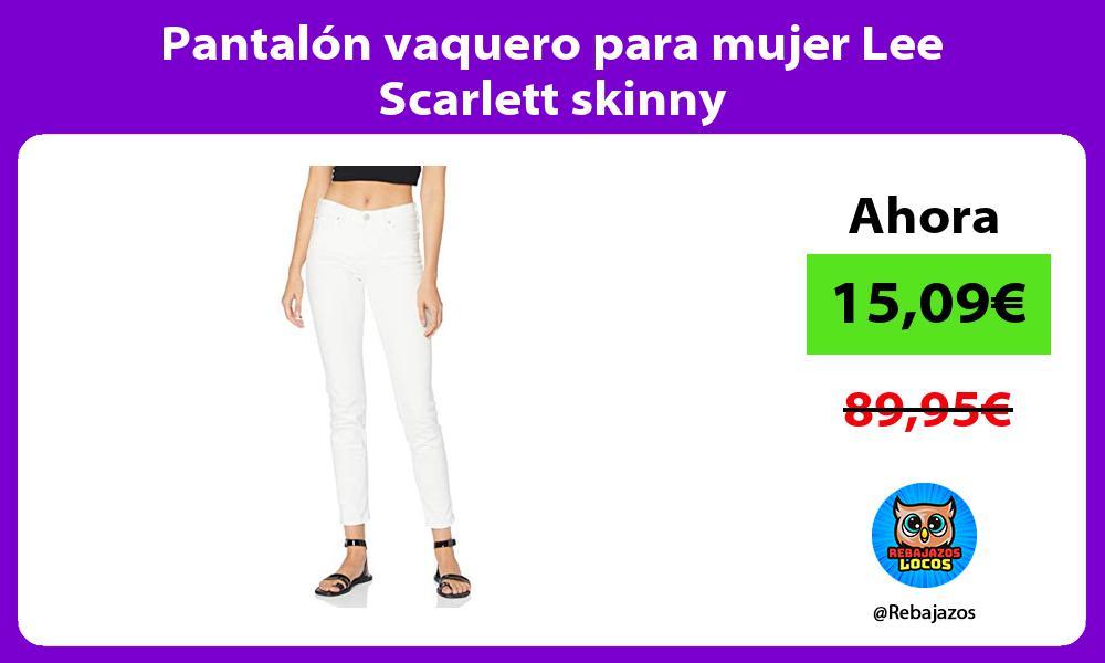 Pantalon vaquero para mujer Lee Scarlett skinny
