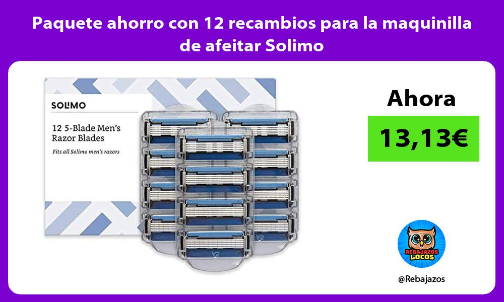 Paquete ahorro con 12 recambios para la maquinilla de afeitar Solimo