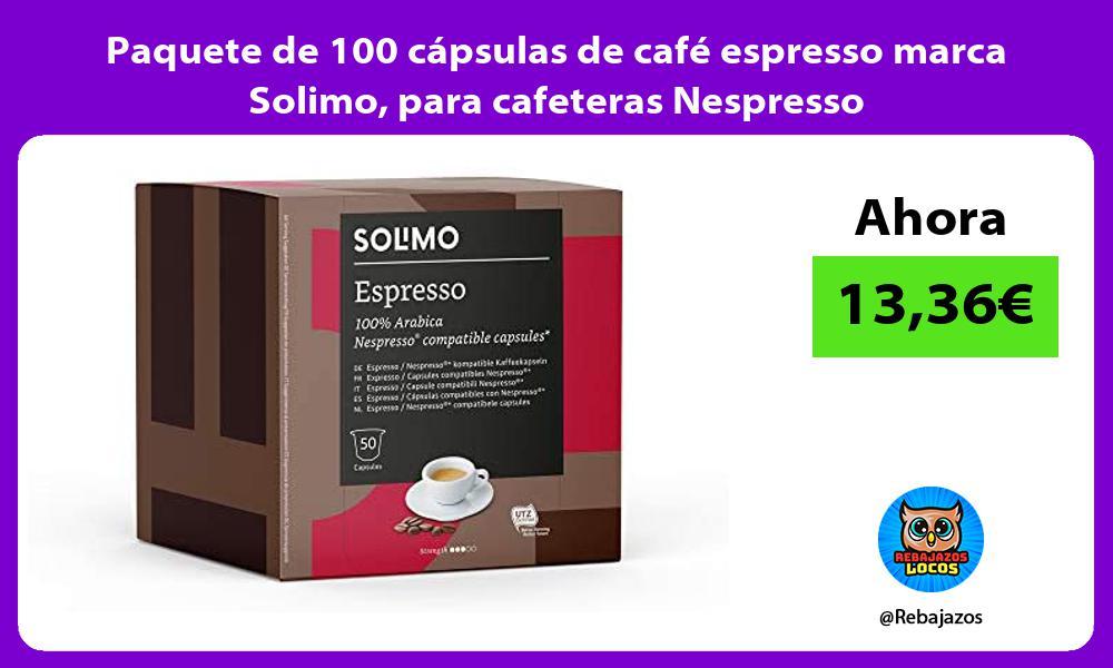 Paquete de 100 capsulas de cafe espresso marca Solimo para cafeteras Nespresso