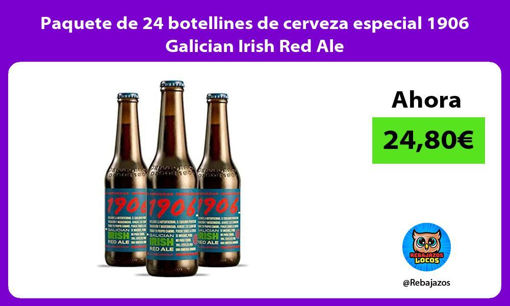 Paquete de 24 botellines de cerveza especial 1906 Galician Irish Red Ale