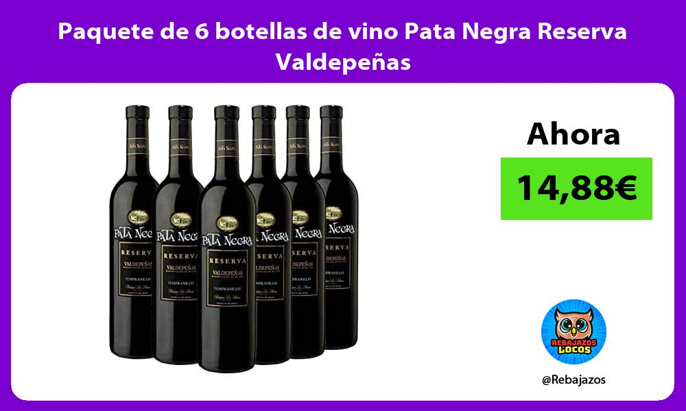 Paquete de 6 botellas de vino Pata Negra Reserva Valdepenas