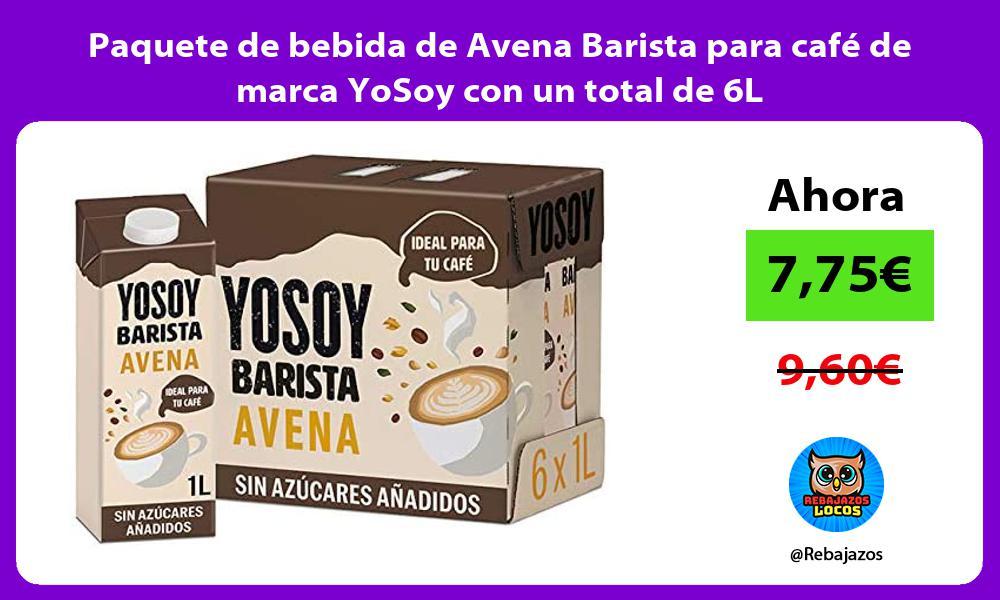 Paquete de bebida de Avena Barista para cafe de marca YoSoy con un total de 6L