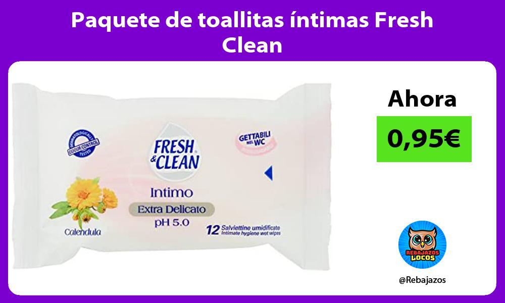 Paquete de toallitas intimas Fresh Clean