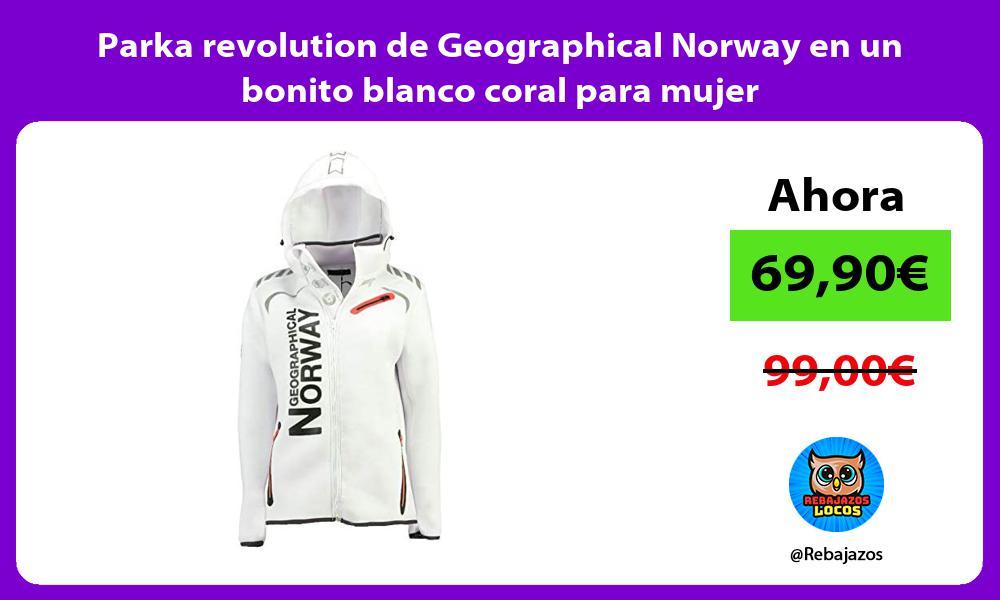 Parka revolution de Geographical Norway en un bonito blanco coral para mujer
