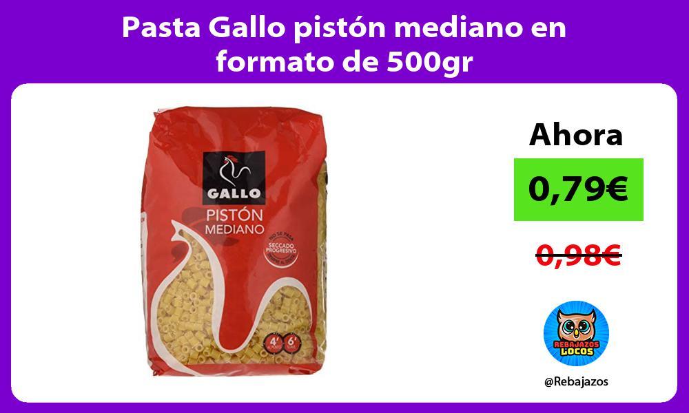 Pasta Gallo piston mediano en formato de 500gr