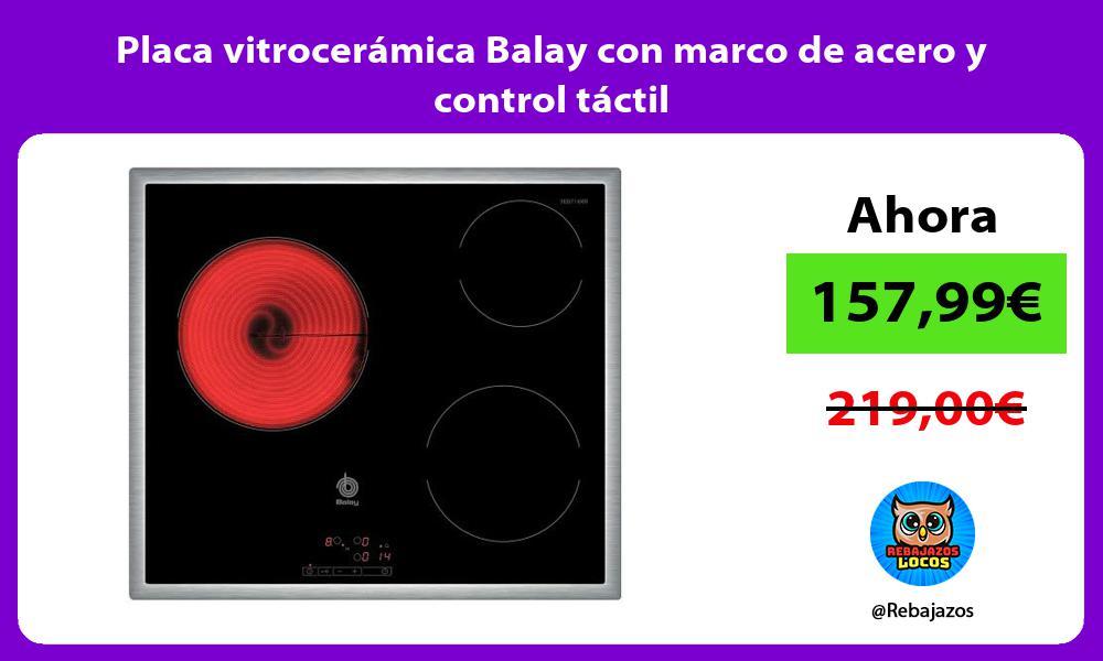 Placa vitroceramica Balay con marco de acero y control tactil
