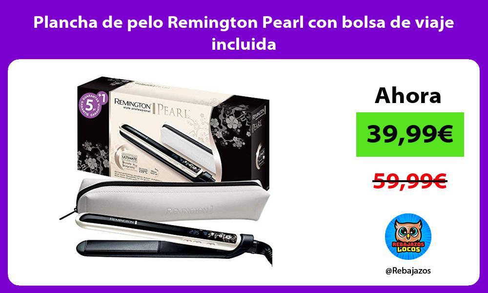 Plancha de pelo Remington Pearl con bolsa de viaje incluida