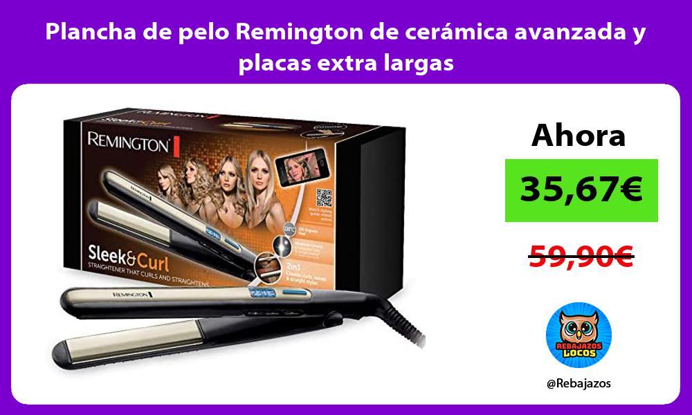 Plancha de pelo Remington de ceramica avanzada y placas extra largas