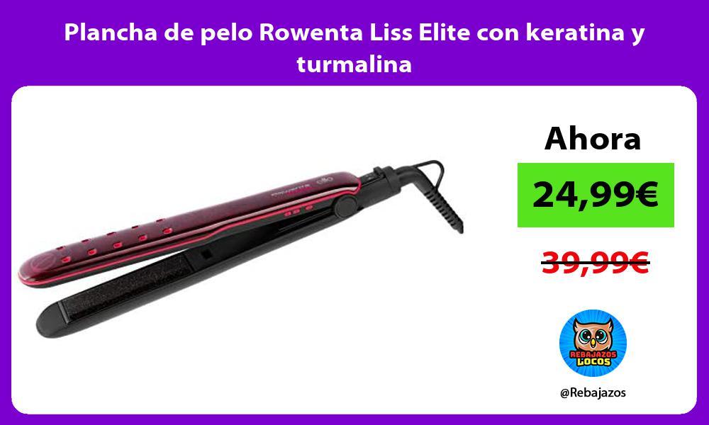 Plancha de pelo Rowenta Liss Elite con keratina y turmalina
