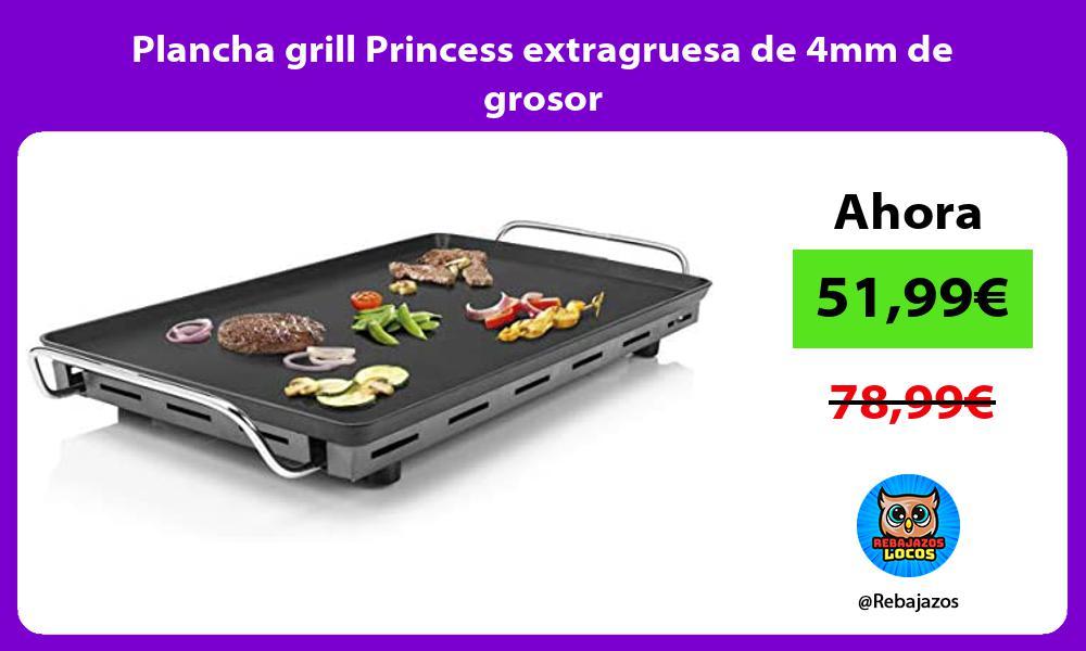 Plancha grill Princess extragruesa de 4mm de grosor