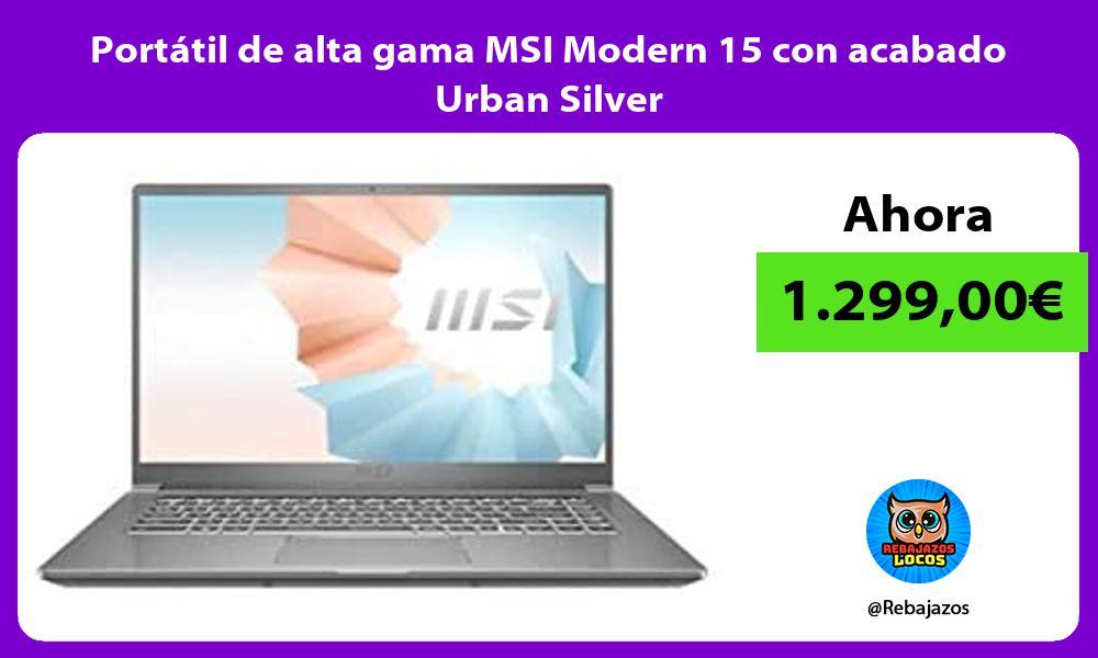 Portatil de alta gama MSI Modern 15 con acabado Urban Silver