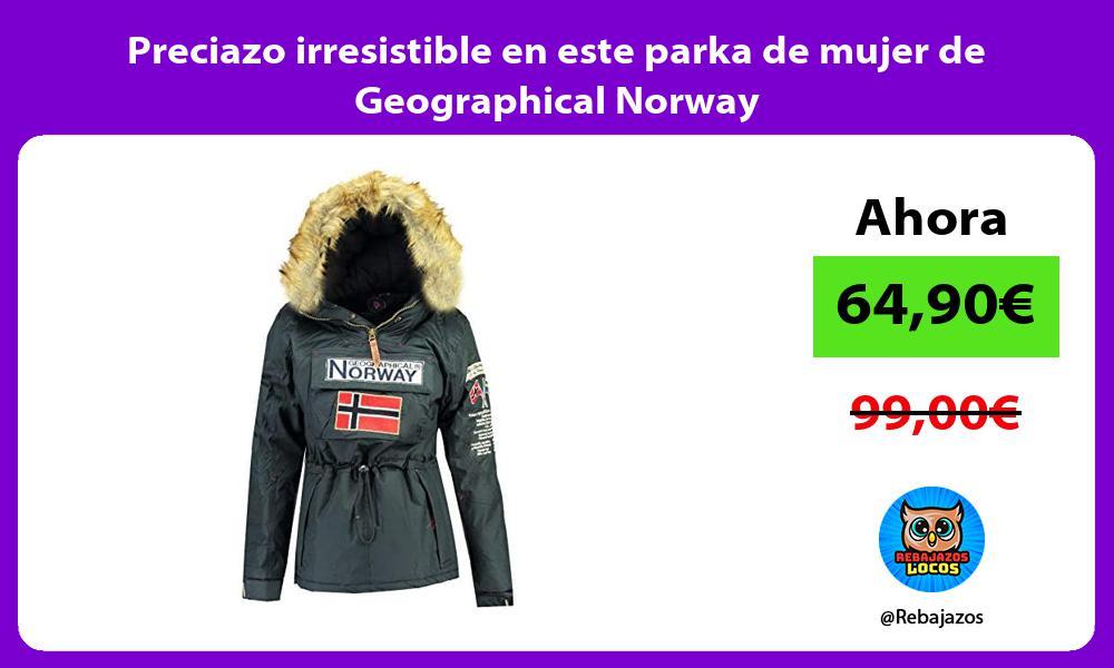 Preciazo irresistible en este parka de mujer de Geographical Norway