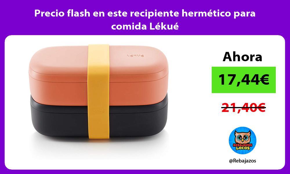 Precio flash en este recipiente hermetico para comida Lekue