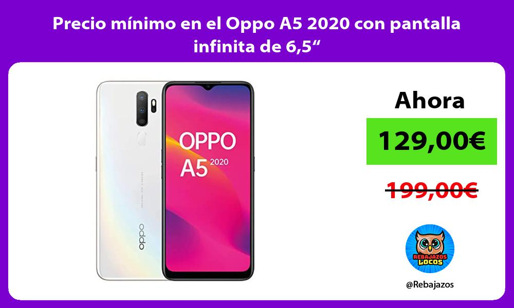Precio minimo en el Oppo A5 2020 con pantalla infinita de 65