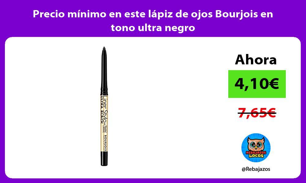 Precio minimo en este lapiz de ojos Bourjois en tono ultra negro