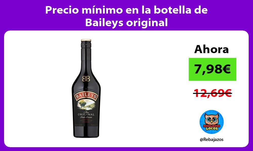 Precio minimo en la botella de Baileys original