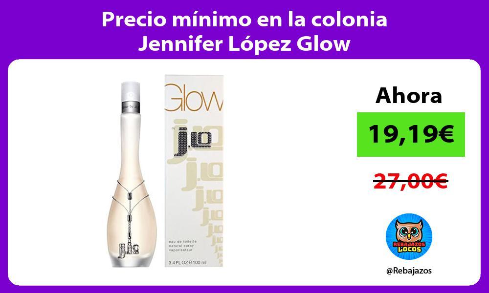 Precio minimo en la colonia Jennifer Lopez Glow