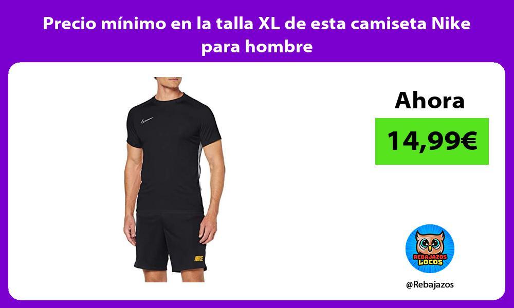 Precio minimo en la talla XL de esta camiseta Nike para hombre