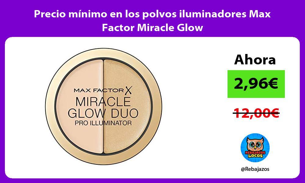 Precio minimo en los polvos iluminadores Max Factor Miracle Glow