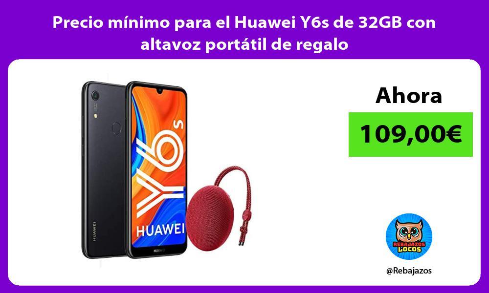 Precio minimo para el Huawei Y6s de 32GB con altavoz portatil de regalo