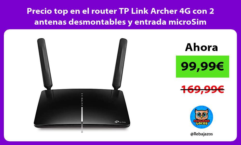 Precio top en el router TP Link Archer 4G con 2 antenas desmontables y entrada microSim