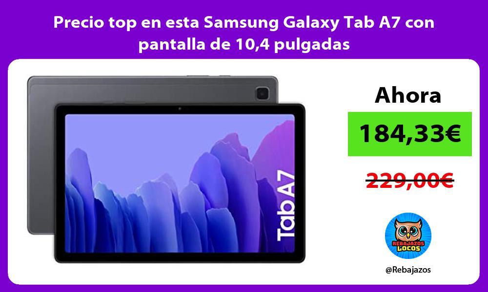 Precio top en esta Samsung Galaxy Tab A7 con pantalla de 104 pulgadas