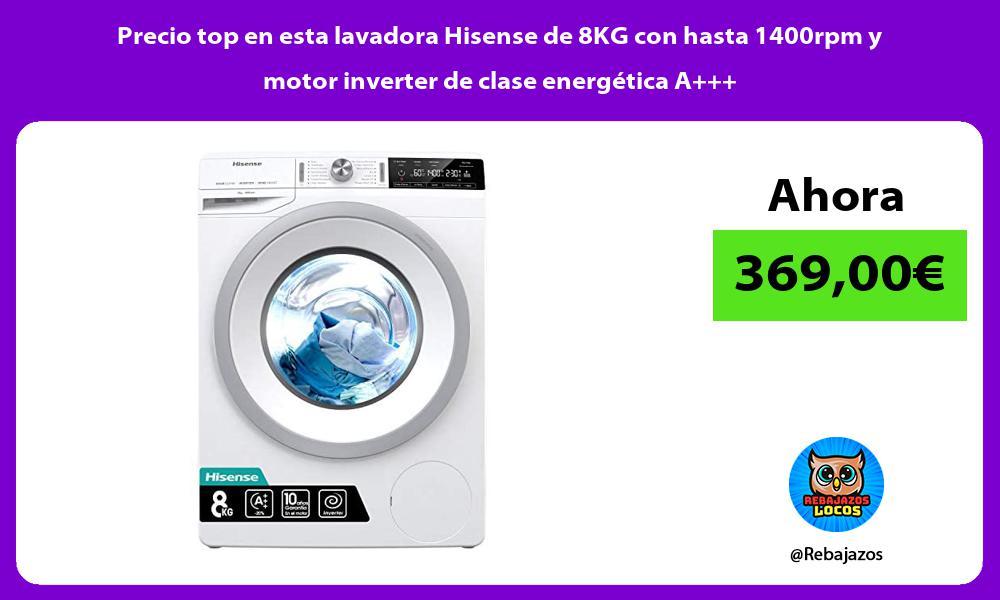 Precio top en esta lavadora Hisense de 8KG con hasta 1400rpm y motor inverter de clase energetica A