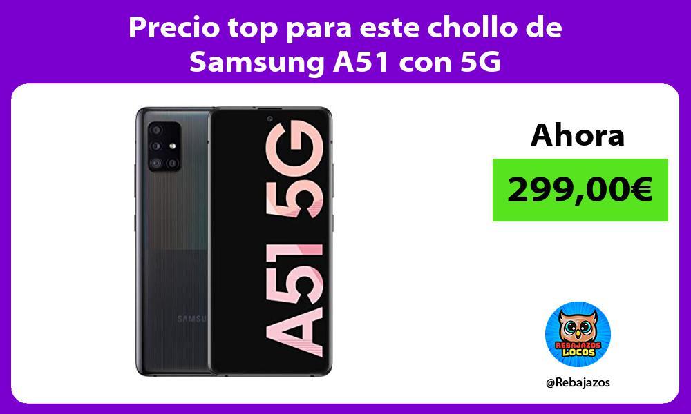 Precio top para este chollo de Samsung A51 con 5G