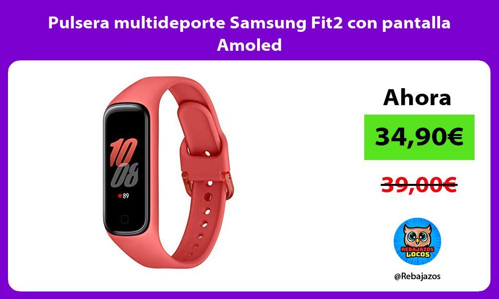 Pulsera multideporte Samsung Fit2 con pantalla Amoled