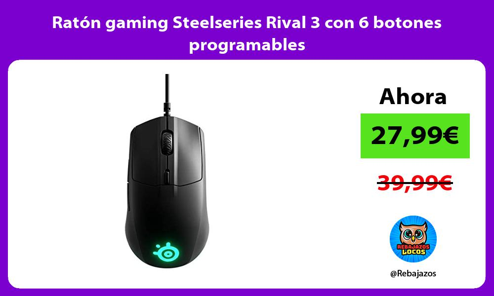Raton gaming Steelseries Rival 3 con 6 botones programables