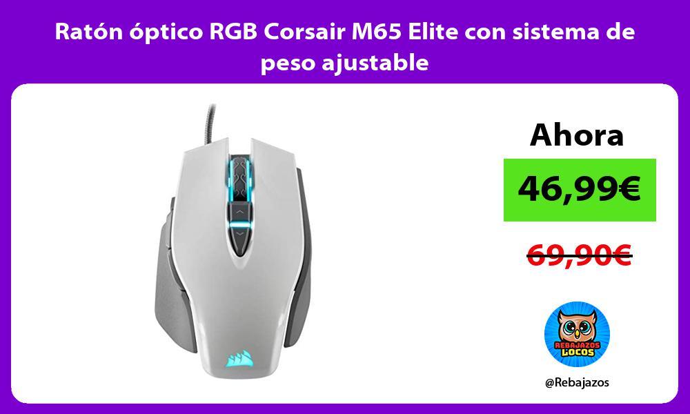Raton optico RGB Corsair M65 Elite con sistema de peso ajustable