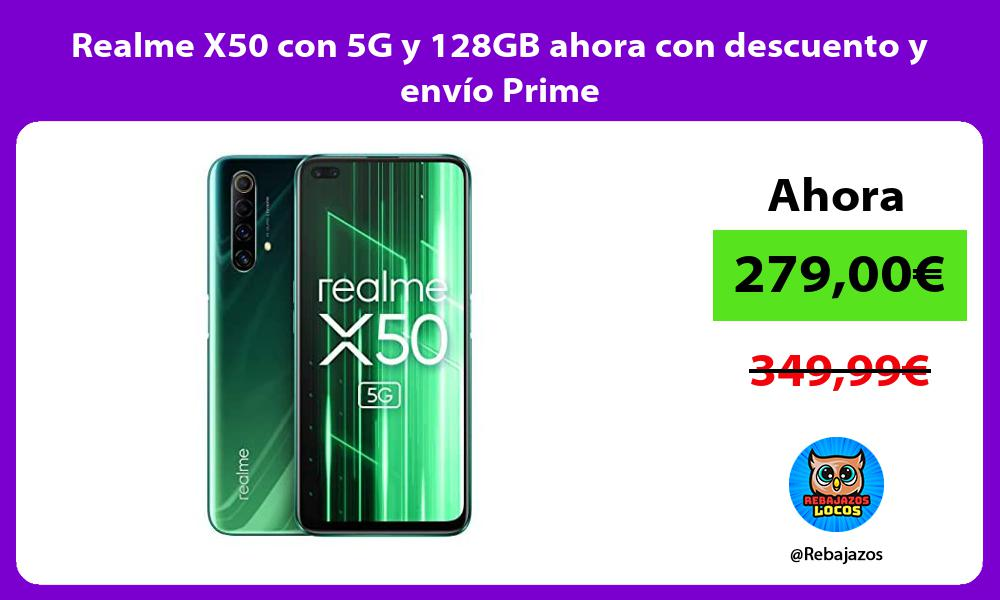 Realme X50 con 5G y 128GB ahora con descuento y envio Prime