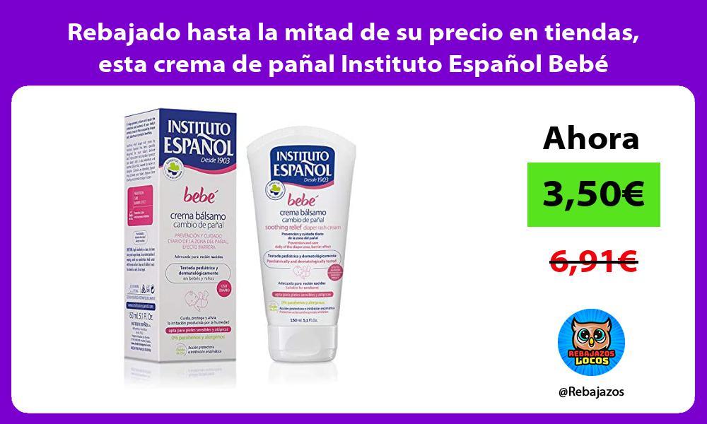 Rebajado hasta la mitad de su precio en tiendas esta crema de panal Instituto Espanol Bebe