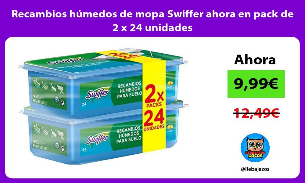 Recambios humedos de mopa Swiffer ahora en pack de 2 x 24 unidades