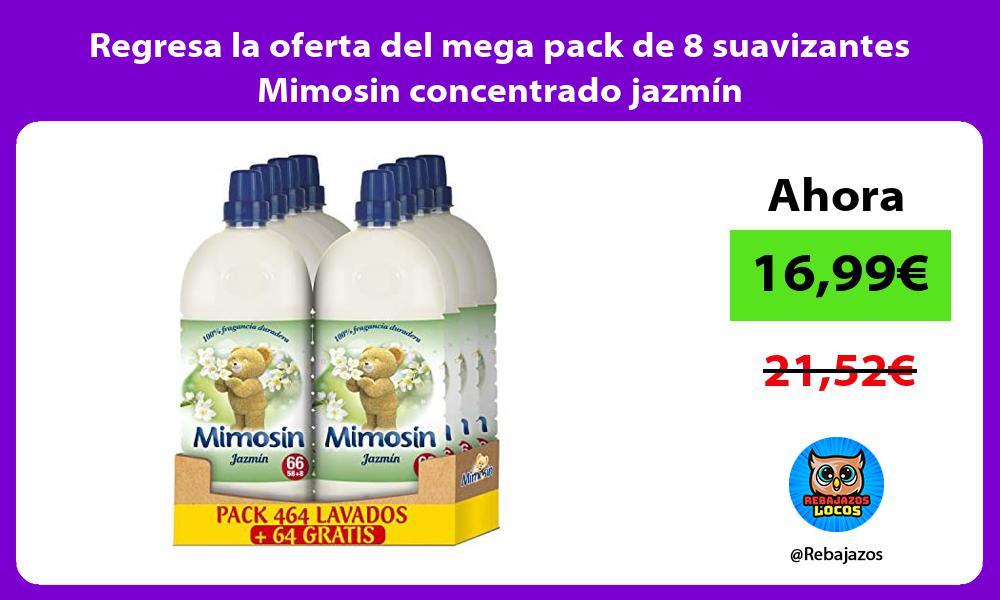 Regresa la oferta del mega pack de 8 suavizantes Mimosin concentrado jazmin