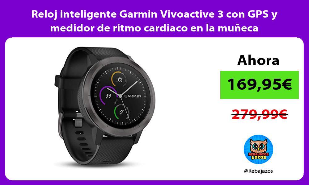 Reloj inteligente Garmin Vivoactive 3 con GPS y medidor de ritmo cardiaco en la muneca