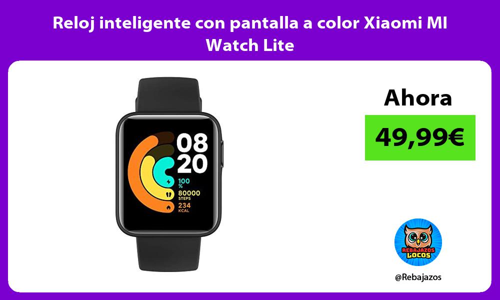 Reloj inteligente con pantalla a color Xiaomi MI Watch Lite