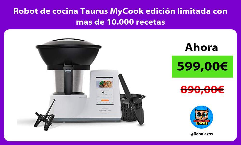 Robot de cocina Taurus MyCook edicion limitada con mas de 10 000 recetas