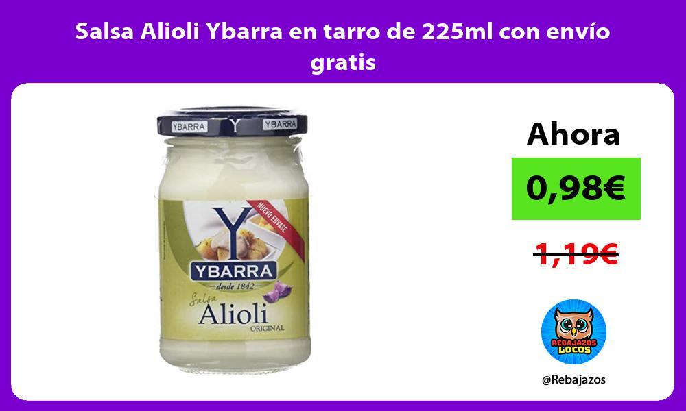 Salsa Alioli Ybarra en tarro de 225ml con envio gratis