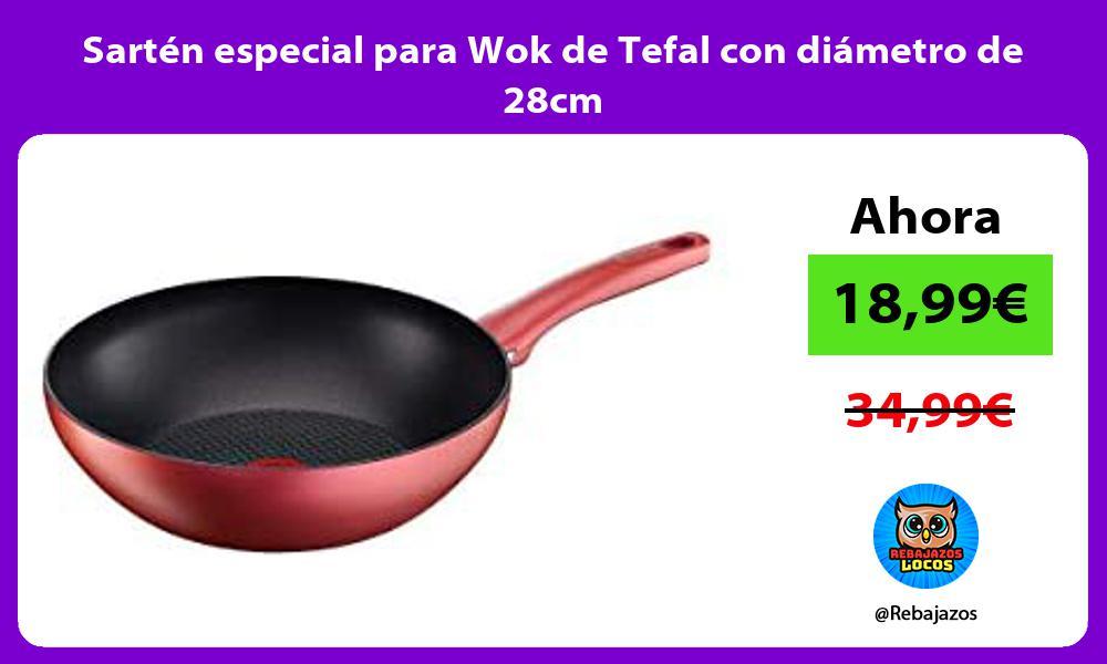 Sarten especial para Wok de Tefal con diametro de 28cm