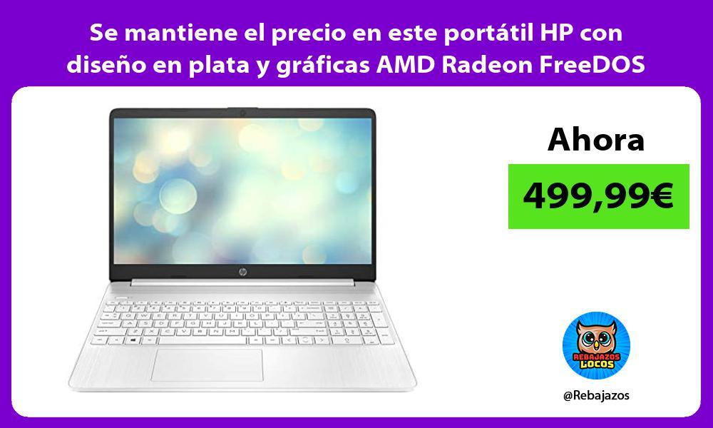 Se mantiene el precio en este portatil HP con diseno en plata y graficas AMD Radeon FreeDOS