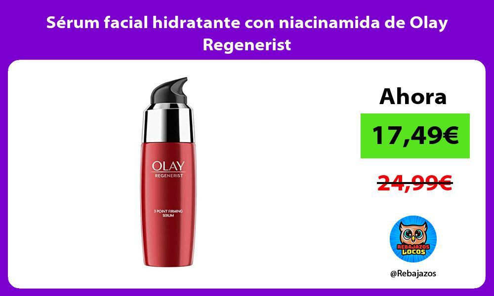 Serum facial hidratante con niacinamida de Olay Regenerist