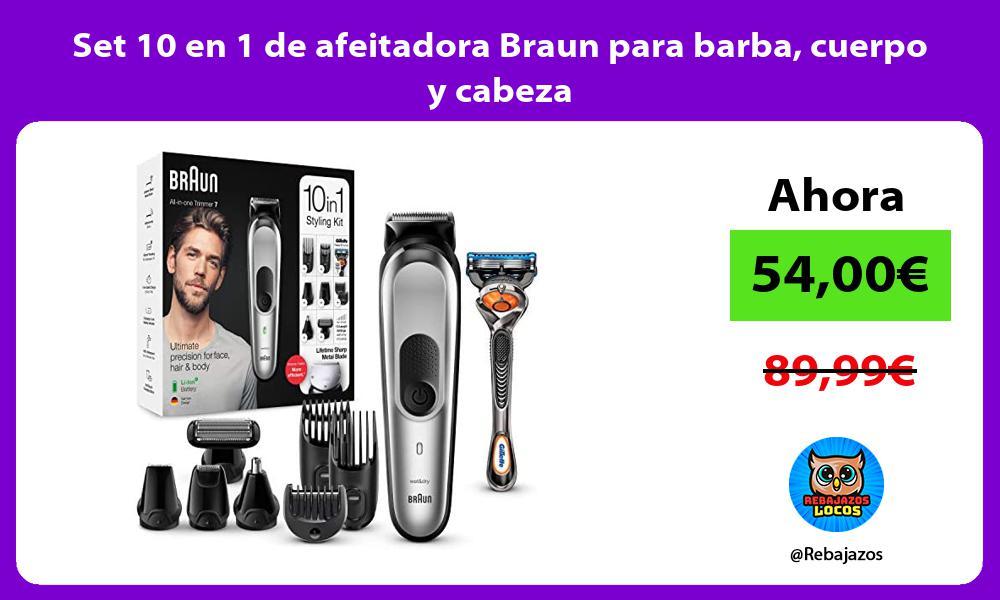Set 10 en 1 de afeitadora Braun para barba cuerpo y cabeza