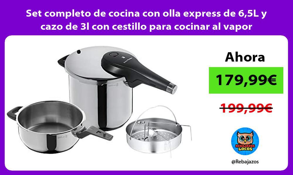 Set completo de cocina con olla express de 65L y cazo de 3l con cestillo para cocinar al vapor