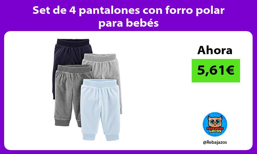 Set de 4 pantalones con forro polar para bebes