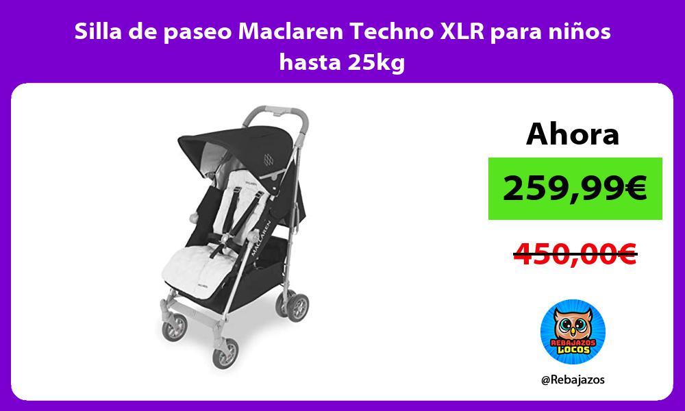 Silla de paseo Maclaren Techno XLR para ninos hasta 25kg